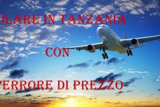 Volare in Tanzania con l'errore di prezzo